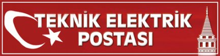 Teknik Elektrik Postası - Sektörün Kalbinden