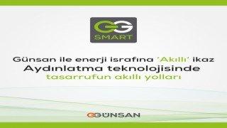 Günsan ile enerji israfına 'Akıllı' ikaz / Aydınlatma teknolojisinde tasarrufun akıllı yolları