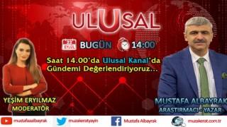 Başyazarımız Mustafa Albayrak bugün saat 14.00'da Ulusal Kanal'da